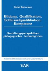 Bildung, Qualifikation, Schlüsselqualifikation, Kompetenz