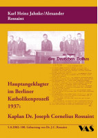 Hauptangeklagter im Berliner Katholikenprozess 1937: Kaplan Dr. Joseph Cornelius