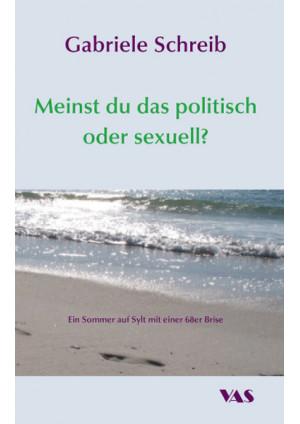 Meinst du das politisch oder sexuell?