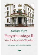 Papyrrhussiege II - Vom Rubikon nach Waterloo