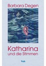 Katharina und die Stimmen