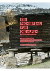 Ein Pionierbau für die Alpen