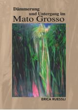 Dämmerung und Untergang im Mato Grosso