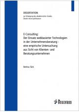 E-Consulting: Der Einsatz webbasierter Technologien in der Unternehmensberatung
