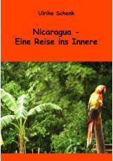 Nicaragua – Eine Reise ins Innere