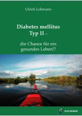 Diabetes mellitus Typ II – die Chance für ein gesundes Leben!?