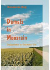 Damals in Moosrain