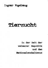 Die Tierzucht in der Zeit der Weimarer Republik und des Nationalsozialismus