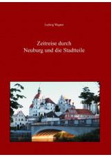 Zeitreise durch Neuburg und die Stadtteile
