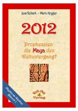 2012, Prophezeien die Maya