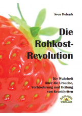 Die Rohkost-Revolution Vollversion