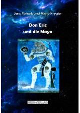Don Eric und die Maya