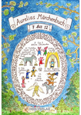 Aurelias Märchenbuch 7 bis 12