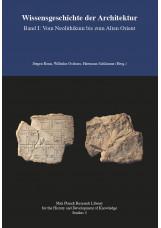 Wissensgeschichte der Architektur Band I: Vom Neolithikum bis zum Alten Orient