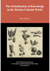 The Globalization of Knowledge in the Iberian Colonial World