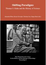 Shifting Paradigms - Thomas S. Kuhn and the History of Science
