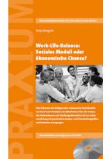Work-Life-Balance: Soziales Modell oder ökonomische Chance?