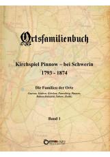 Ortsfamilienbuch Kirchspiel Pinnow - bei Schwerin 1793 - 1874. Die Familien der