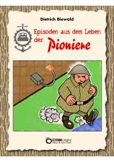 Episoden aus dem Leben der Pioniere
