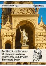 Zur Geschichte des letzten Obotritenfürsten Niklot, seiner Söhne und der alten S