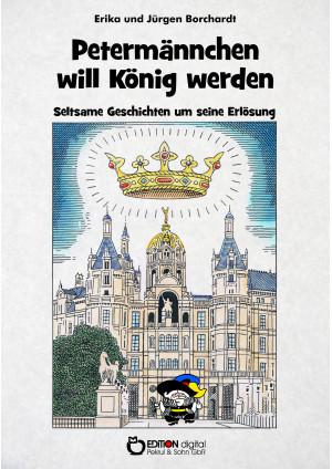 Petermännchen will König werden