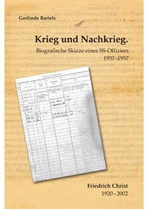 Krieg und Nachkrieg. Biografische Skizze eines SS-Offiziers 1937–1957