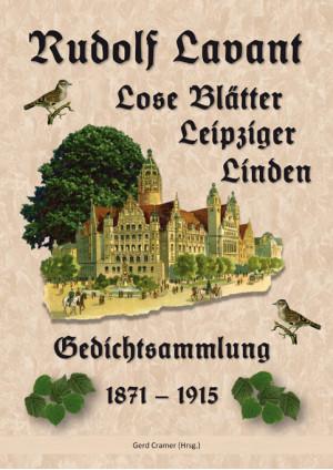 Rudolf Lavant. Lose Blätter Leipziger Linden