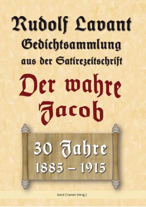 Rudolf Lavant. Gedichtsammlung aus der Satirezeitschrift Der wahre Jacob
