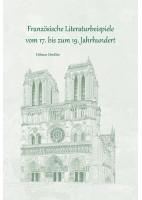 Französische Literaturbeispiele vom 17. bis zum 19. Jahrhundert