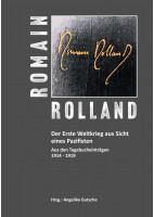 Romain Rolland. Der Erste Weltkrieg aus Sicht eines Pazifisten