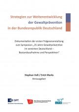 Strategien zur Weiterentwicklung der Gewaltprävention in der Bundesrepublik Deut