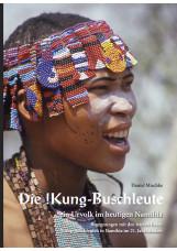 Die !Kung-Buschleute - ein Urvolk im heutigen Namibia