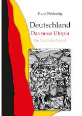 Deutschland - Das neue Utopia