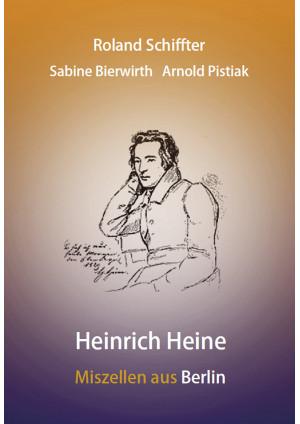 Heinrich Heine - Miszellen aus Berlin