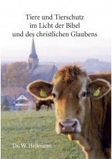 Tiere und Tierschutz im Licht der Bibel und des christlichen Glaubens