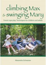 climbing Max & swinging Mary