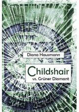 Childshair vs. Grüner Diamant
