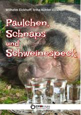 Paulchen, Schnaps und Schweinespeck