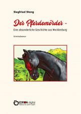 Der Pferdemörder - Eine absonderliche Geschichte aus Mecklenburg