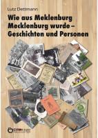 Wie aus Meklenburg Mecklenburg wurde - Geschichten und Personen