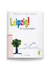 Leipzig! Der Kinderstadtführer