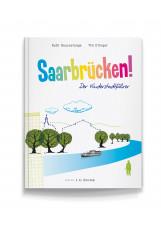 Saarbrücken! Der Kinderstadtführer