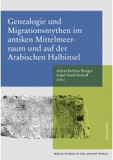 Genealogie und Migrationsmythen im antiken Mittelmeerraum und auf der Arabischen