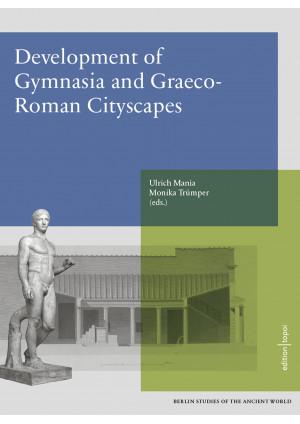 Development of Gymnasia and Graeco-Roman Cityscapes